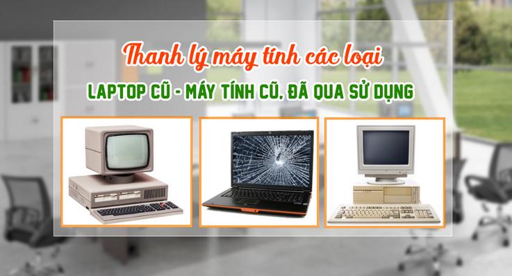 Thu Mua Máy Tinh PC - Laptop Xách Tay Hư Cũ Tận Nơi giá tốt nhất hiện nay
